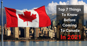 Top 7 Things To Know Before Coming To Canada